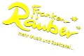 Frankenräuber – Mehr Musik und Spektakel!